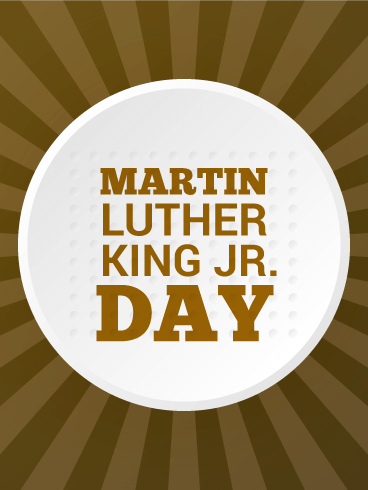 Happy Martin Luther King Day Card | Birthday & Greeting ...