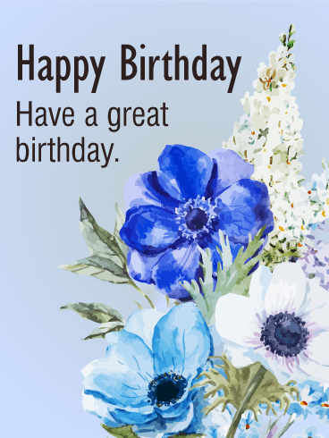 Have A Great Birthday Blue Flower Card