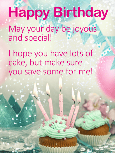 I Hope You Have Lots Of Cake Happy Birthday Wishes Card