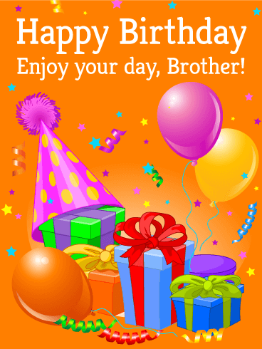 Enjoy Your Day! - Happy Birthday Card for Brother ...