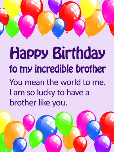 To my Incredible Brother Happy Birthday Card Birthday