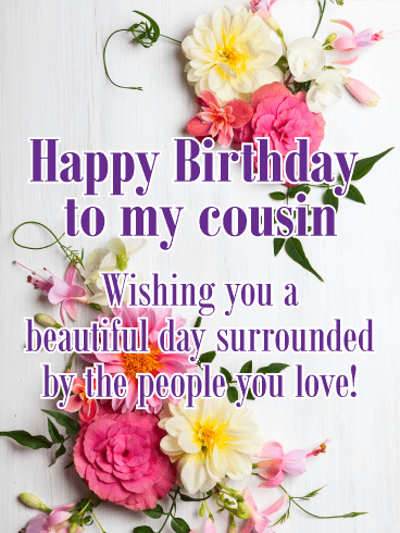 Have a Beautiful Day! Happy Birthday Card for Cousin ...