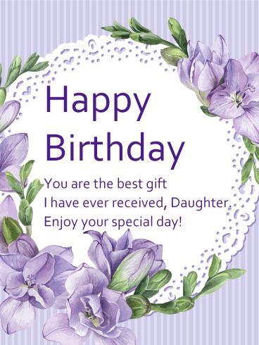 You are the Best Gift Happy Birthday Card for Daughter