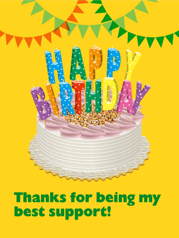 To My Best Supporter - Happy Birthday Cake Card for ...