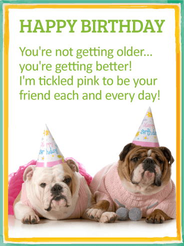 You Get Better With Age Happy Birthday Card for Friends
