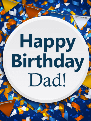 it's a big celebration  happy birthday card for dad  birthday, Birthday card