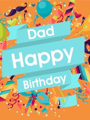 it's time to party happy birthday card for dad  birthday, Birthday card