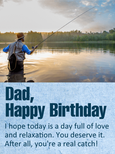 You are a real catch happy birthday wishes card for for Fishing birthday wishes