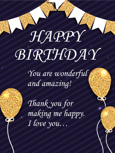 You Are Wonderful And Amazing Happy Birthday Wishes Card