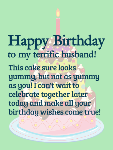 Birthday Wishes Cake Images For Husband : To my Terrific Husband! Happy Birthday Wishes Card ...
