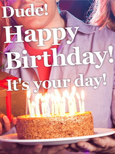 Dude Its Your Day Happy Birthday Card Birthday  Greeting - Happy birthday 18 cake