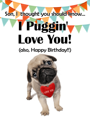 Sensational Puggin Love You Funny Birthday Card For Son Birthday Personalised Birthday Cards Arneslily Jamesorg