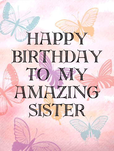 to my amazing sister  birthday card  birthday  greeting cards, Birthday card