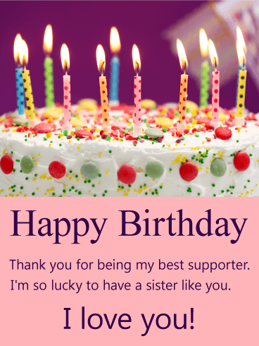 To My Best Supporter Sis Happy Birthday Card Birthday