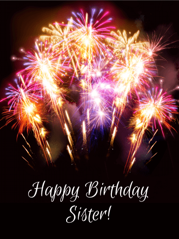 Colorful Happy Birthday Fireworks Card For Sister