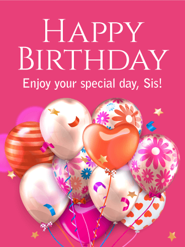 enjoy your special day happy birthday card for sister  birthday, Birthday card