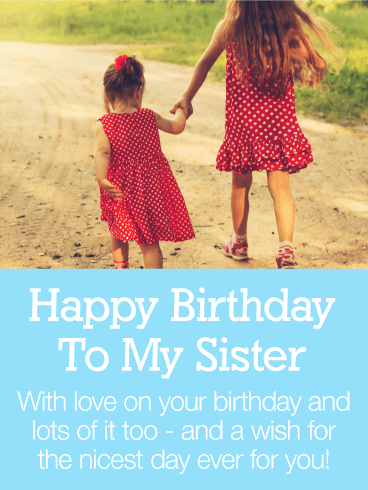 Have The Nicest Day Ever Happy Birthday Card For Sister