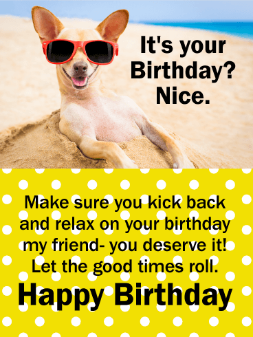 Kick Back Amp Relax Funny Birthday Card For Friends Birthday Amp Greeting Cards By Davia