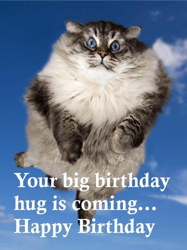 big birthday hug is coming funny birthday card birthday