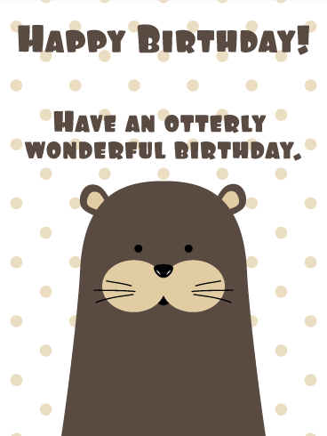 Otter Funny Birthday Card Birthday Amp Greeting Cards By Davia