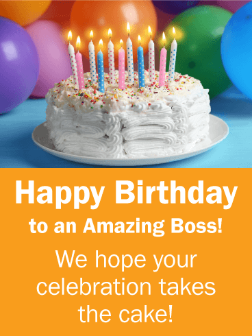 To an Amazing Boss - Happy Birthday Card for Boss ...