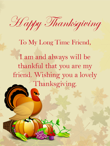 To My Long Time Friend Happy Thanksgiving Card For